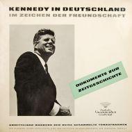 John F. Kennedy - Kennedy In Deutschland - Im Zeichen Der Freundschaft (LP;Mono)