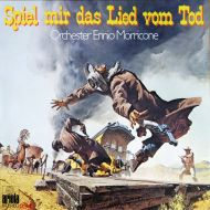 The Ennio Morricone Orchestra - Spiel Mir Das Lied Vom Tod (LP;Album;RE)