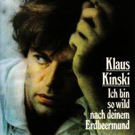 Klaus Kinski - Ich Bin So Wild Nach Deinem Erdbeermund (CD)