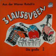 3 Lausbuben - Aus Der Wiener Rutsch'n - Die Große 2 (LP;Album)