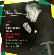 Thomas Mann - Thomas Mann Liest Aus Seinem Roman Bekenntnisse Des Hochstaplers Felix Krull (LP)
