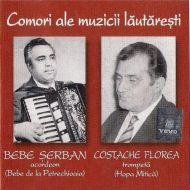 Bebe Șerban și Costache Florea - Comori Ale Muzicii Lăutărești (CD;Album;Comp)