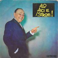 Nicolae Stroe - Alo Aici E Stroe ! (7