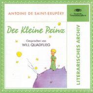 Antoine de Saint-Exupéry Gesprochen Von Will Quadflieg - Der Kleine Prinz (CD;Mono)