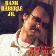 Hank Häberle Jr. - Irgendwie Isch Jeder Ganz Alloi (CD;Album)
