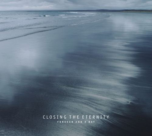 Closing The Eternity - Forever And A Day (CD, Album, Ltd, Num)